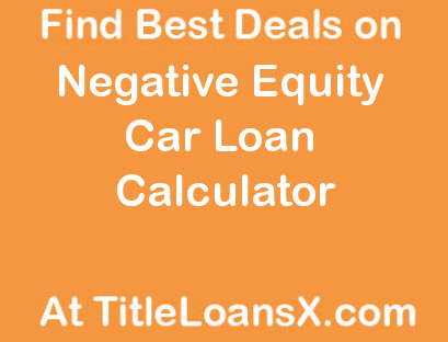 Auto loan calculator with tax and negative equity